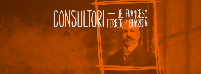Consultori de Francesc Ferrer i Guàrdia: hem de cantar cançons abans de dinar?