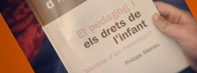 """""""El pedagog i els drets de l'infant: història d'un malentès?"""" de Philippe Meireu"""